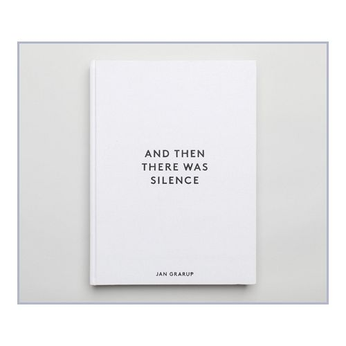 And Then There Was Silence - Limited edition, incl print / Jan Grarup